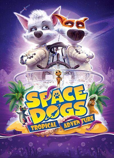 دانلود فیلم سگهای فضایی: ماجراجویی گرمسیری